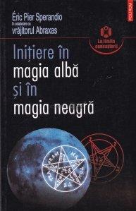 Initiere In Magia Alba Si In Magia Neagra