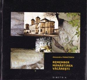 Remember Manastirea Vacaresti