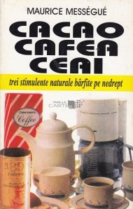 Cacao, cafea, ceai