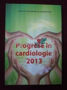 Progrese in cardiologie 2013