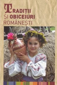 Traditii si obiceiuri romanesti