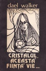 Cristalul, aceasta fiinta vie...