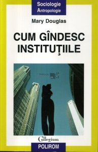 Cum gindesc institutiile