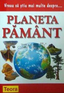 Vreau sa stiu mai multe despre... planeta Pamant