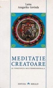 Meditatie creatoare si constiinta multidimensionala