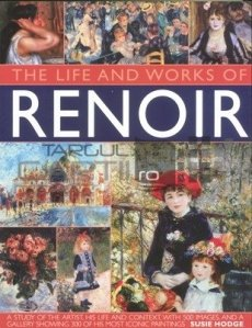 The life and works of Renoir / Viata si operele lui Renoir