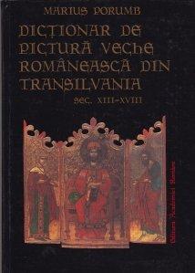 Dictionar De Pictura Veche Romaneasca Din Transilvania Sec. XIII-XVIII