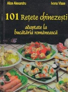 101 Retete Chinezesti Adaptate La Bucataria Romaneasca