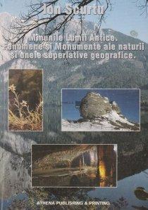 Minunile lumii antice. Fenomene si monumente ale naturii si unele superlative geografice