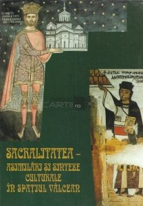 Sacralitatea. Asimilari Si Sinteze Culturale In Spatiul Valcean