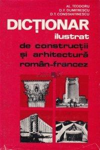 Dictionar ilustrat de constructii si arhitectura roman-francez
