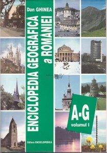 Enciclopedia geografica a Romaniei 1 A-G