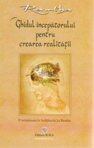 Ghidul Incepatorului Pentru Crearea Realitatii