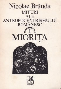 Mituri ale antropocentrismului romanesc 1.Miorita