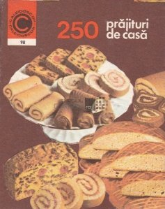 250 prajituri de casa