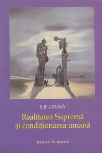 Realitatea Suprema si conditionarea umana