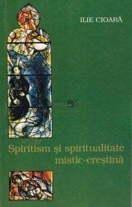 Spiritism si spiritualitate mistic-crestina