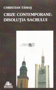 Crize contemporane: Disolutia sacrului