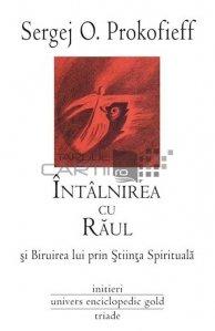 Intalnirea cu Raul si biruirea lui prin stiinta spirituala