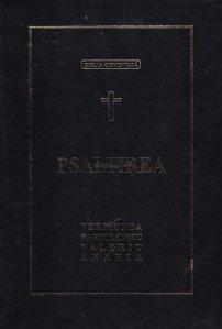 Psaltirea. Cartea Psalmilor sau Psaltirea Profetului si Regelui David