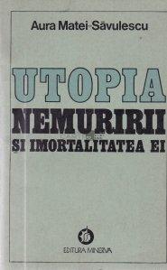 Utopia nemuririi si imortalitatea ei