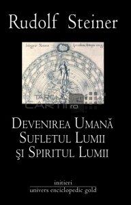 Devenirea umana. Sufletul lumii si spiritul lumii