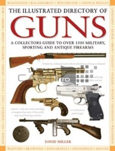 The ilustrated Directory Of Guns / Arme de foc