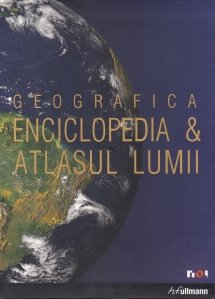 Geografica. Enciclopedia & Atlasul Lumii