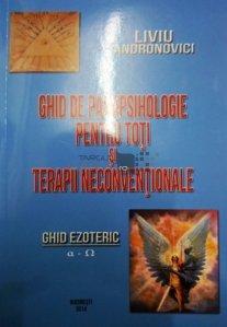 Ghid de parapsihologie pentru toti si terapii neconventionale