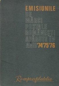 Emisiunile de marci postale romanesti aparute in anii '74 '75 '76
