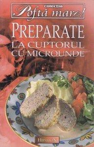 Preparate la cuptorul cu microunde