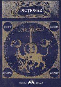 Dictionar de teosofie, esoterism, metafizica, masonerie