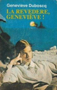 La revedere, Genevieve!