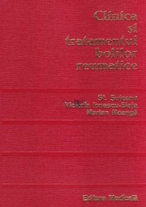 Clinica si tratamentul bolilor reumatice