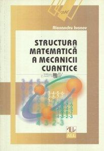 Structura matematica a mecanicii cuantice