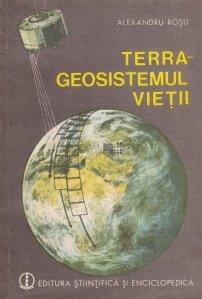 Terra - geosistemul vietii