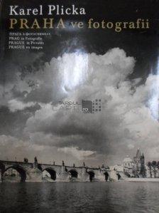 Praha ve fotografii / Praga in imagini