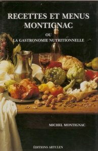 Recettes et menus Montignac ou la gastronomie nutritionnelle / Retetele si meniurile Montignac in gastronomia nutritionala