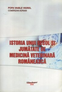 Istoria unui secol si jumatate de medicina veterinara romaneasca