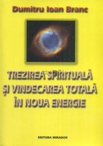 Trezirea spirituala si vindecarea totala in noua energie