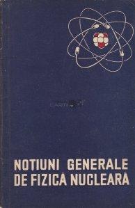 Notiuni generale de fizica nucleara