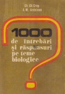 1000 de intrebari si raspunsuri pe teme biologice