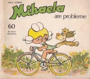 Mihaela are probleme