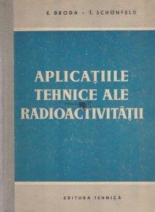 Aplicatiile tehnice ale radioactivitatii