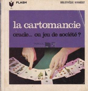 La cartomancie / Cartomantia. Ghicitoare... sau joc de societate ?