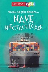 Vreau sa stiu despre… nave spectaculoase