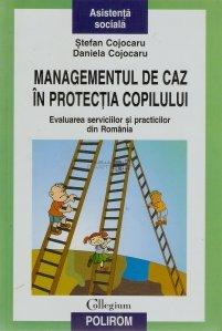 Managementul de caz in protectia copilului