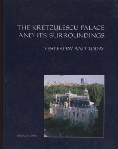 The Kretzulescu palace and it's surrowndings / Palatul Krezulescu si imprejurimile acestuia