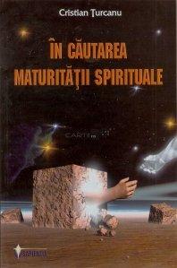 In cautarea maturitatii spirituale