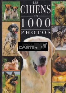 Les Chiens en 1000 photos / Cainii in 1000 de fotografii
